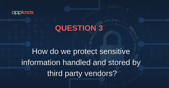 How do we protect sensitive information handled and stored by third-party vendors?