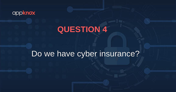 Do we have cyber insurance?