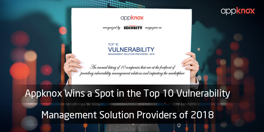 Appknox wins spot in top 10 vulnerability management solution providers of 2018