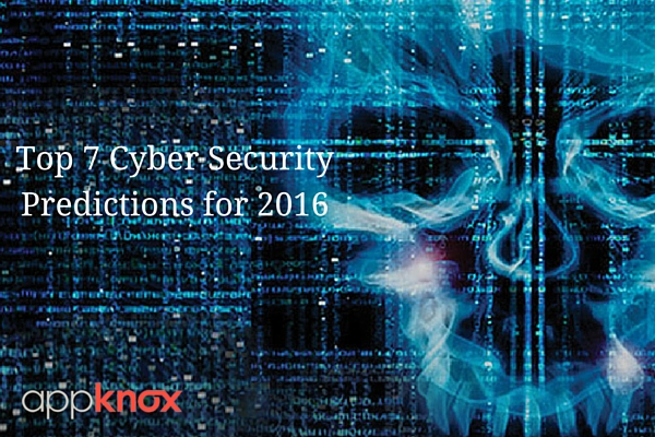 Top 7 Cyber Security Predictions For 2016