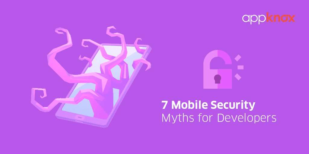 7 Mobile Security Myths for Developers