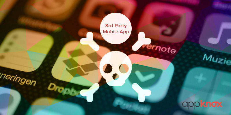 The Hidden Dangers of Using a Third Party Mobile App
