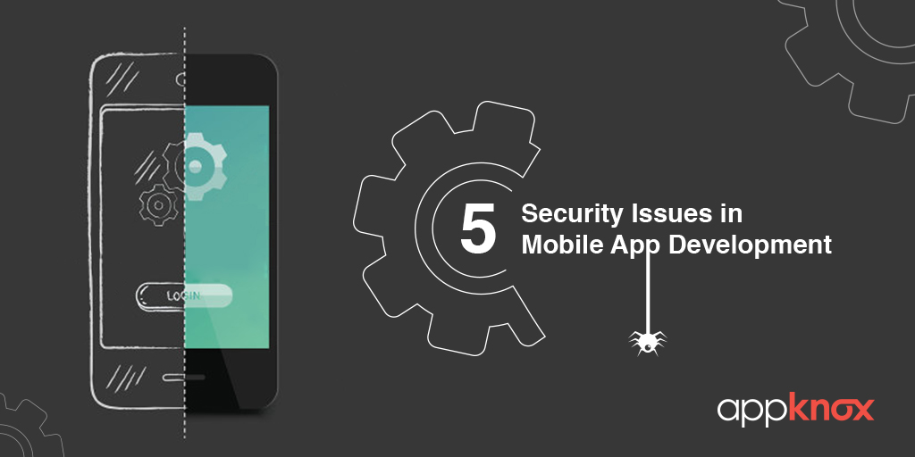 Security Issues in Mobile App Development