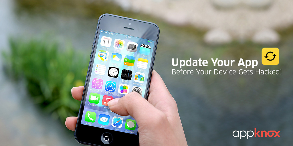 Update Your App Before Your Device Gets Hacked!