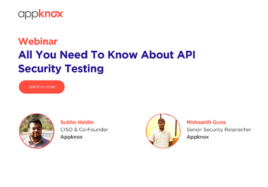 WEBINAR - All You Need To Know About API Security Testing