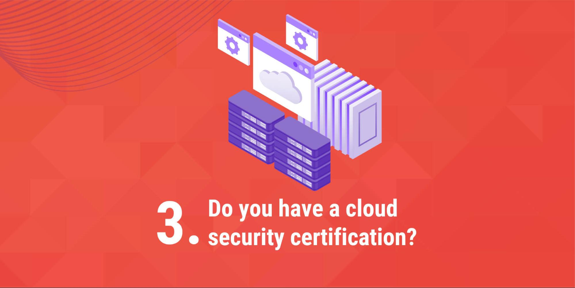 3. Do you have a cloud security certification?