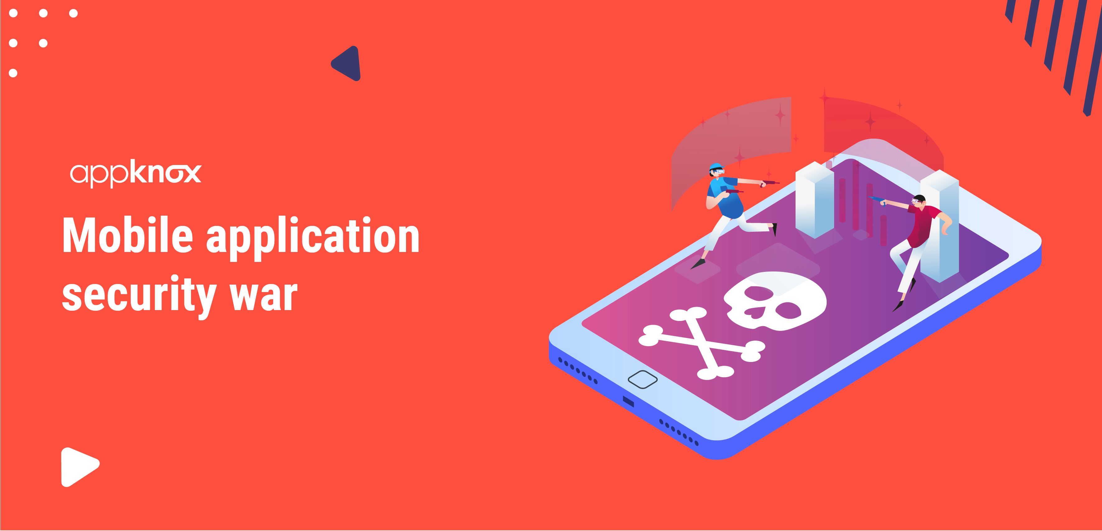 Mobile Application Security war