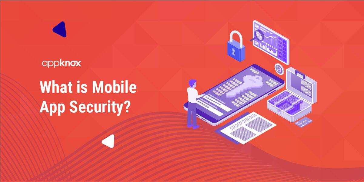 What is Mobile App Security