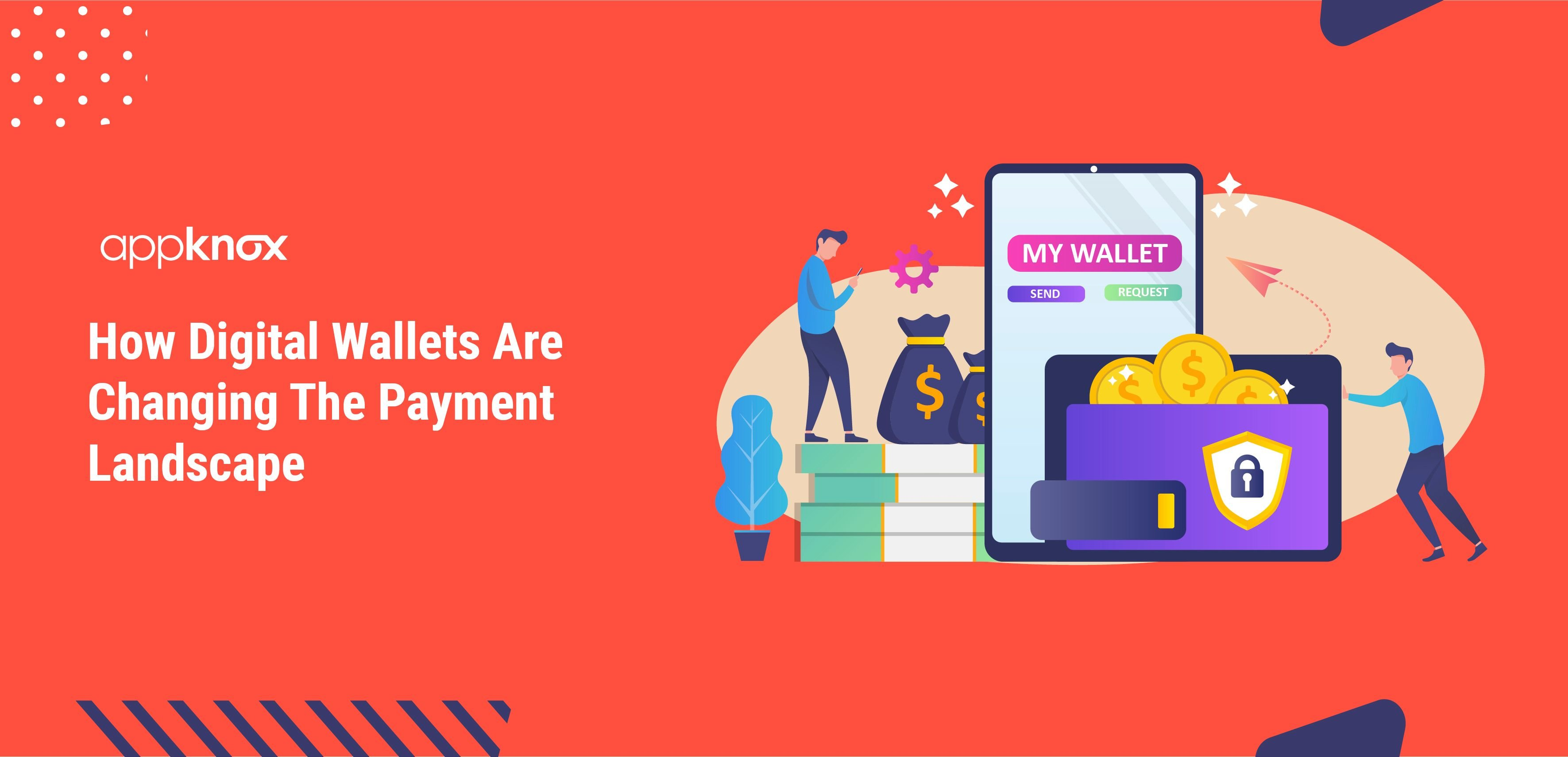 How Digital Wallets Are Changing The Payment Landscape