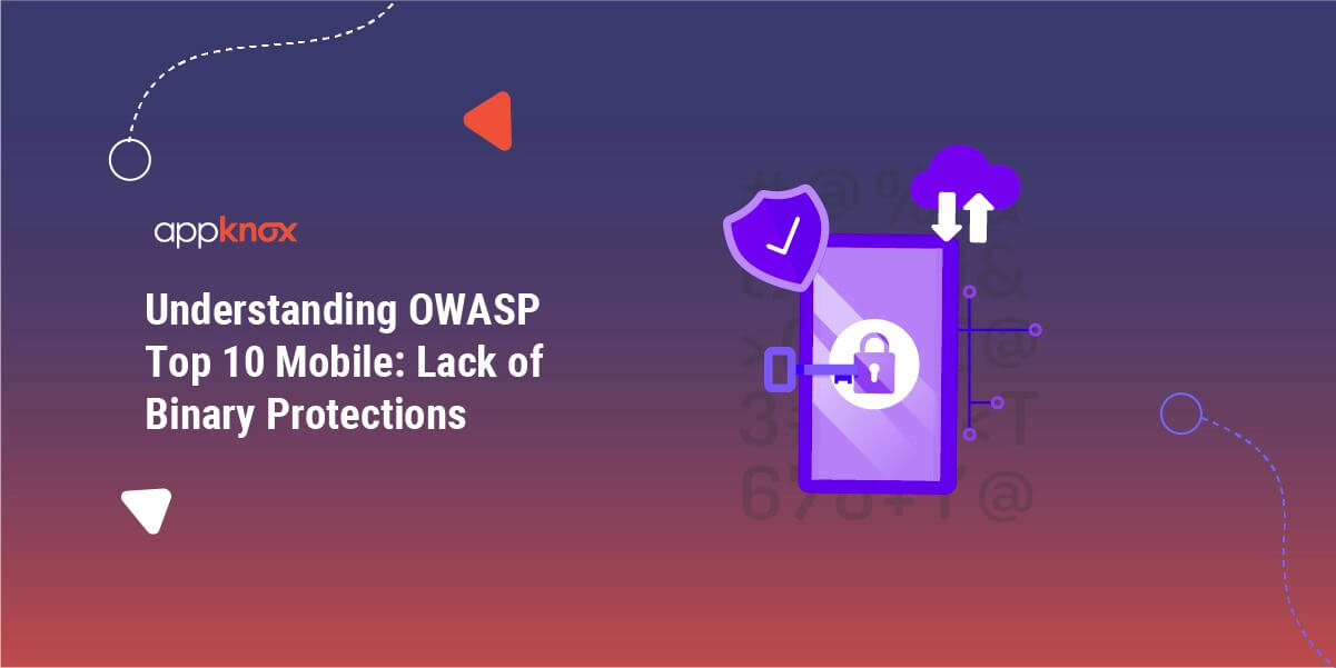 Understanding OWASP Top 10 Mobile: Lack of Binary Protections