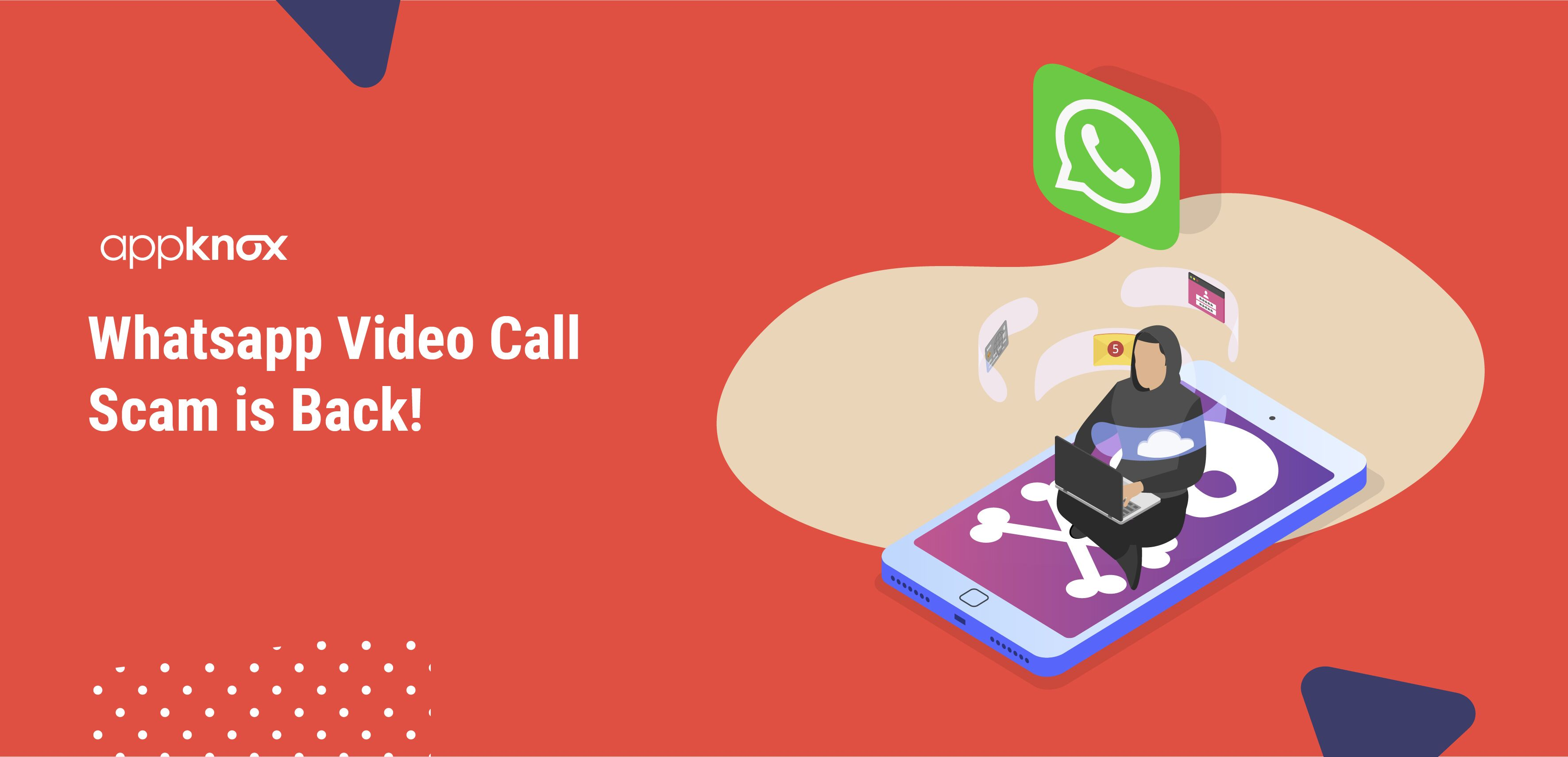 Whatsapp Video Call Scam is Back