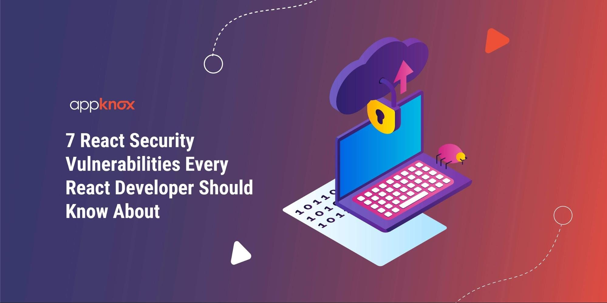 7 React Security Vulnerabilities Every React Developer Should Know About
