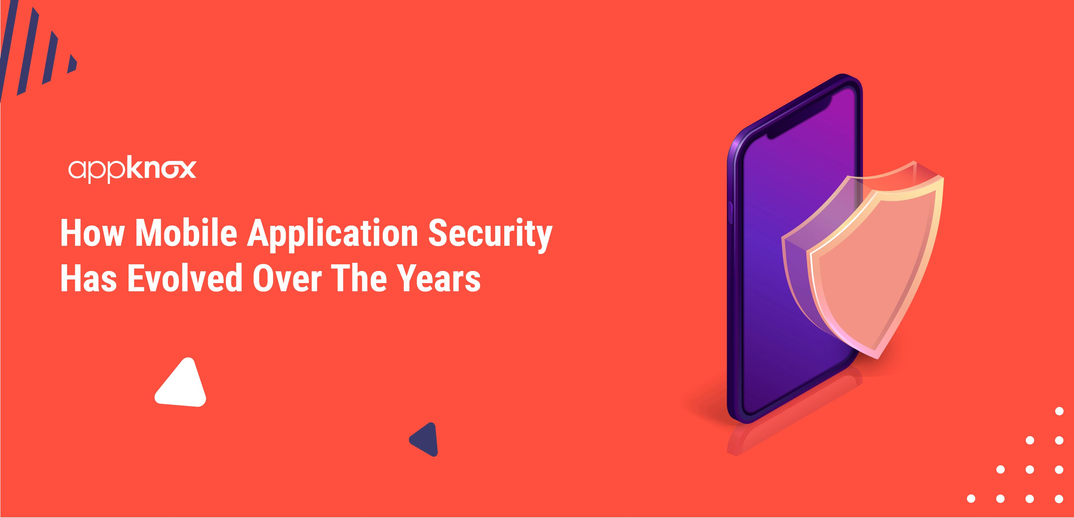 Mobile Application Security Evolution