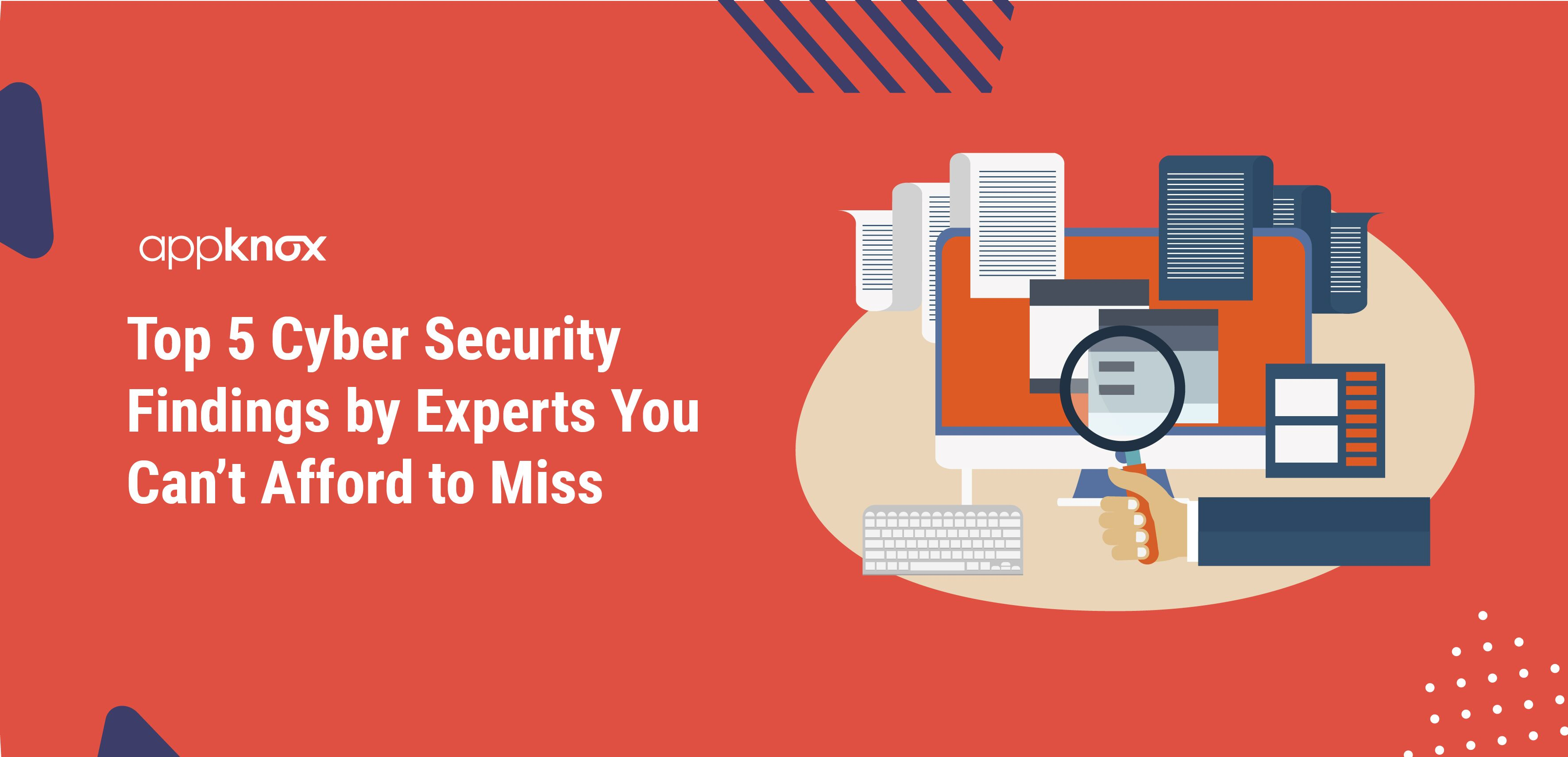 Top 5 Cyber Security Findings by Experts You Can't Afford to Miss