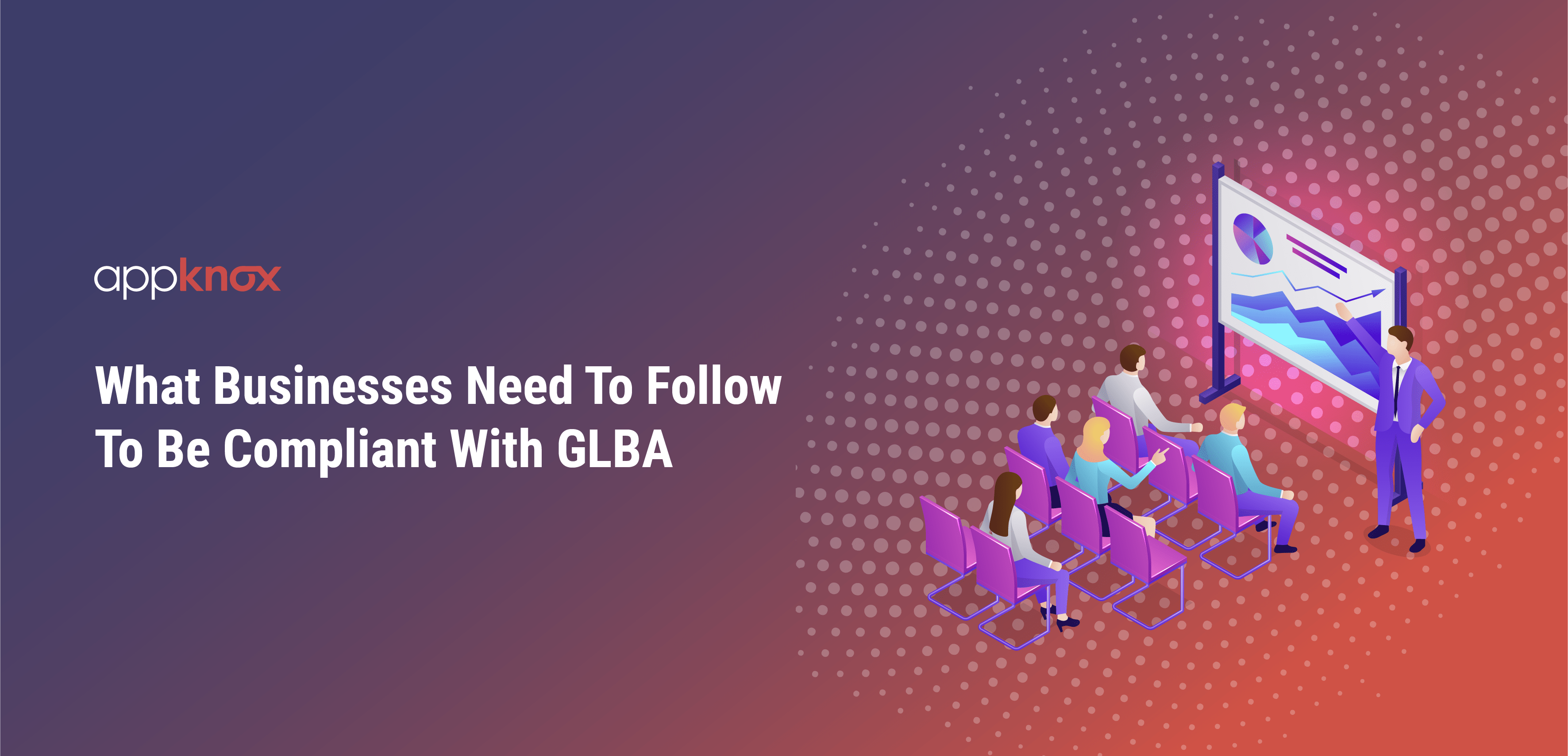 What Businesses Need To Follow To Be Compliant With GLBA