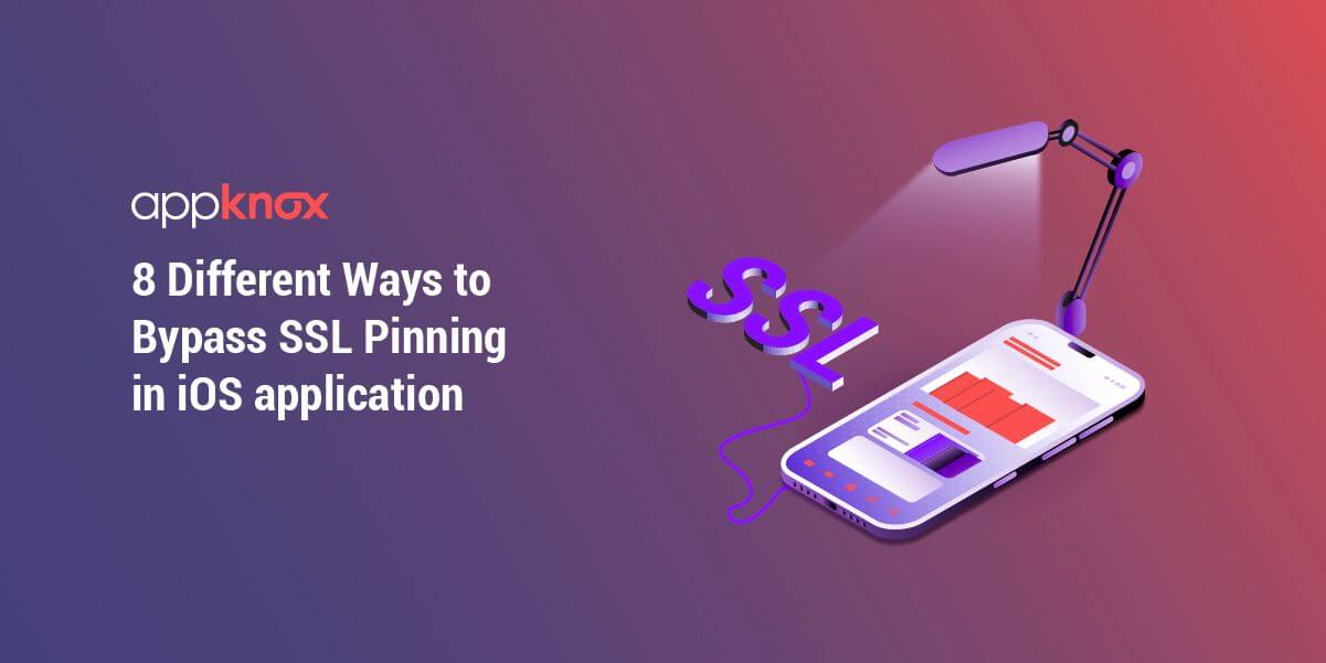 8 Different Ways to Bypass SSL Pinning in iOS application