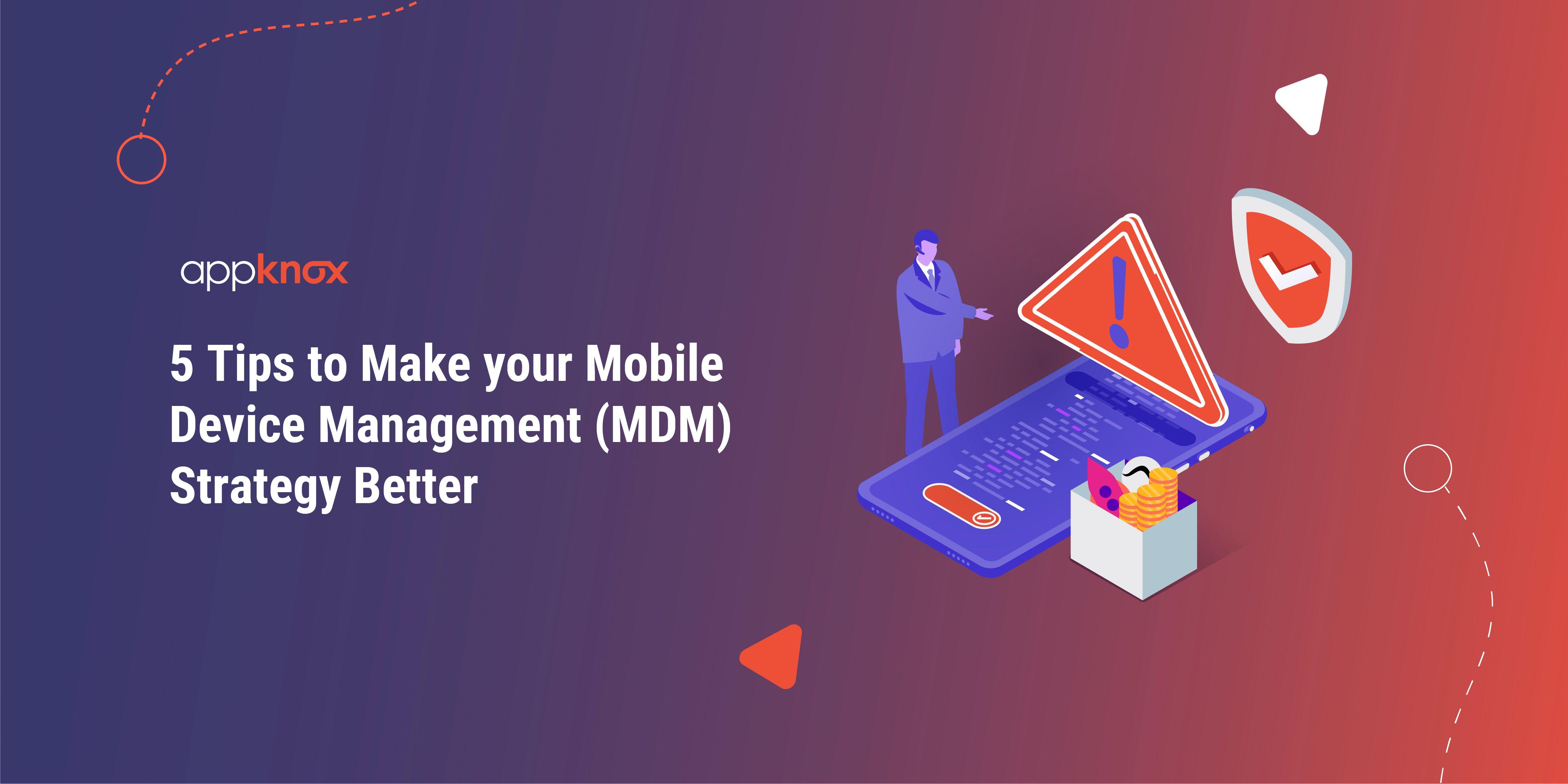 Mobile Device Management ( MDM )