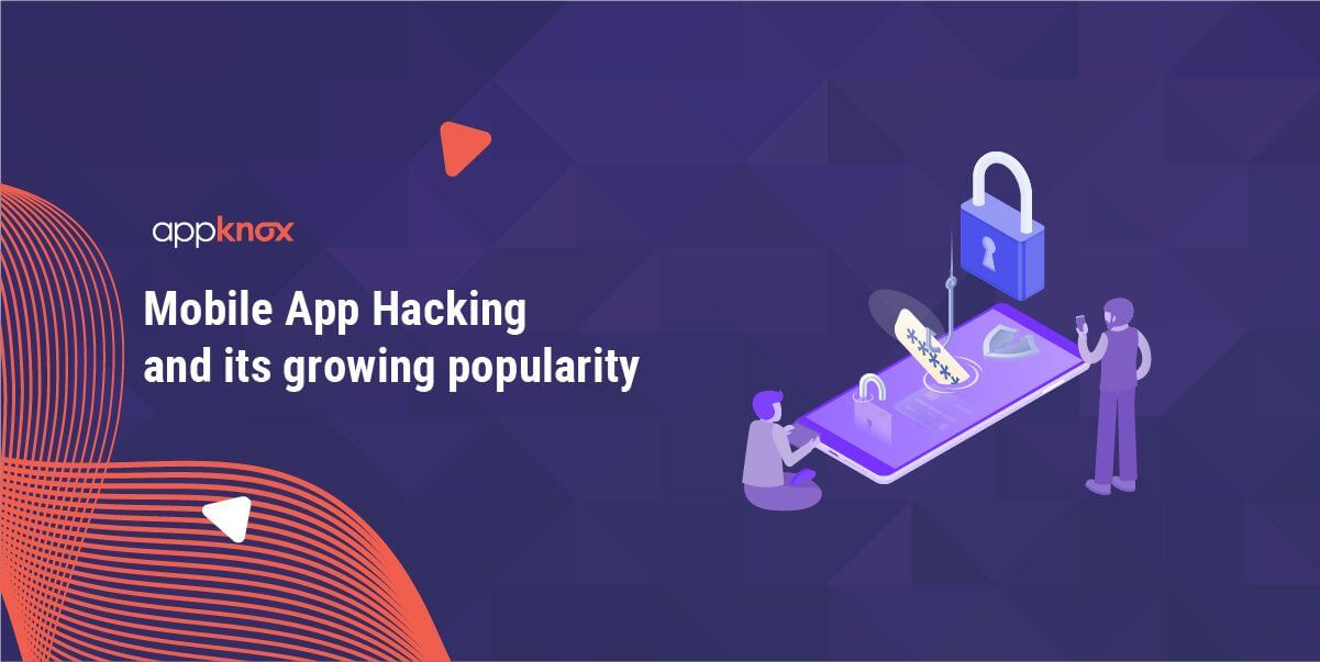 Mobile App hacking and its popularity