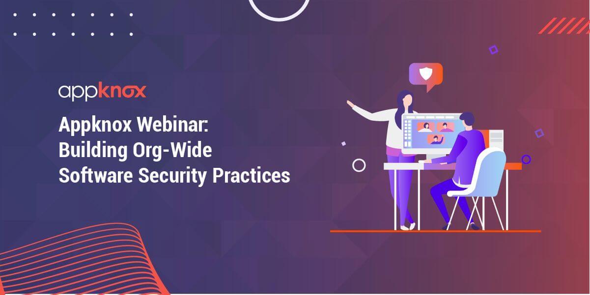 Appknox Webinar: Building Org-Wide Software Security Practices