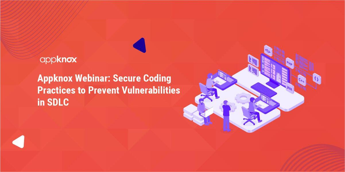 Appknox Webinar: Secure Coding Practices to Prevent Vulnerabilities in SDLC
