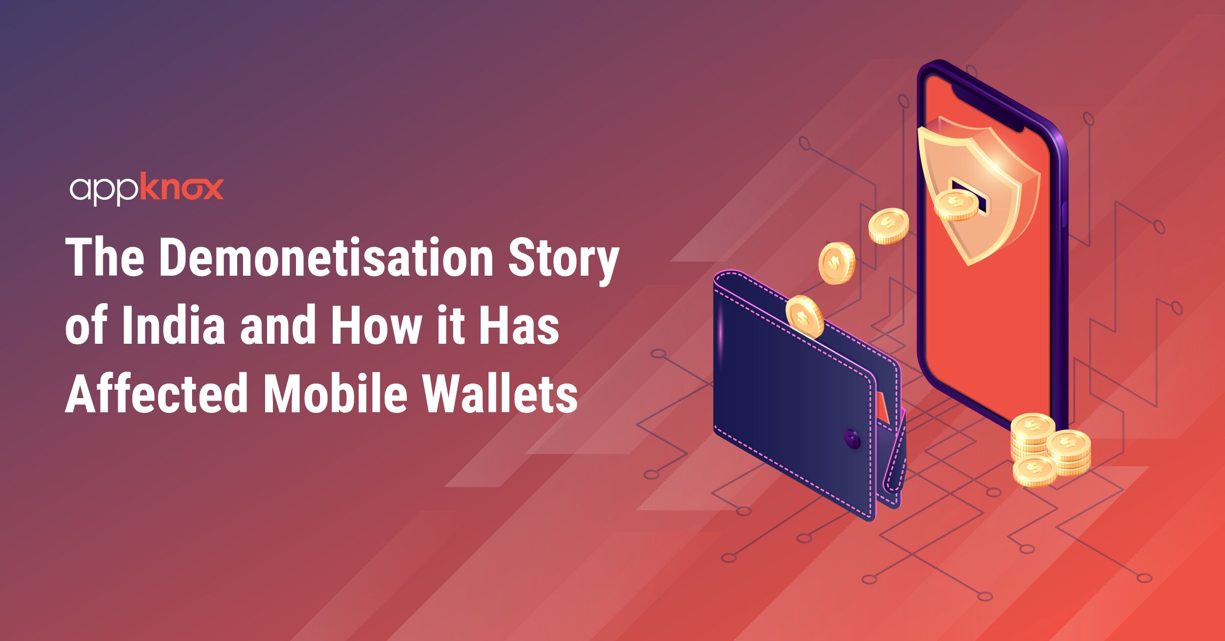 The Demonetisation story of India and How it has Affected Mobile Wallets