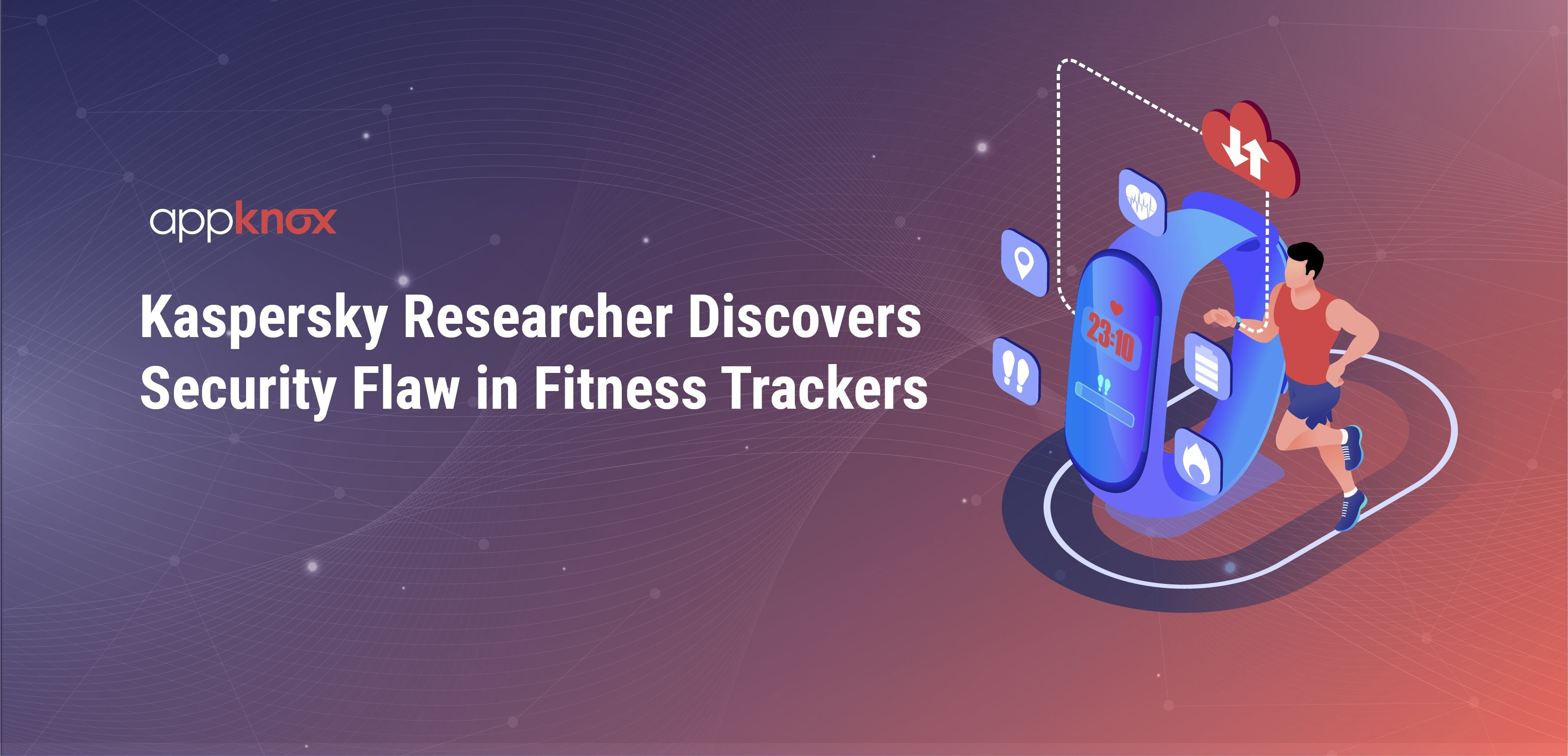 Kaspersky Researcher Discovers Security Flaw in Fitness Trackers