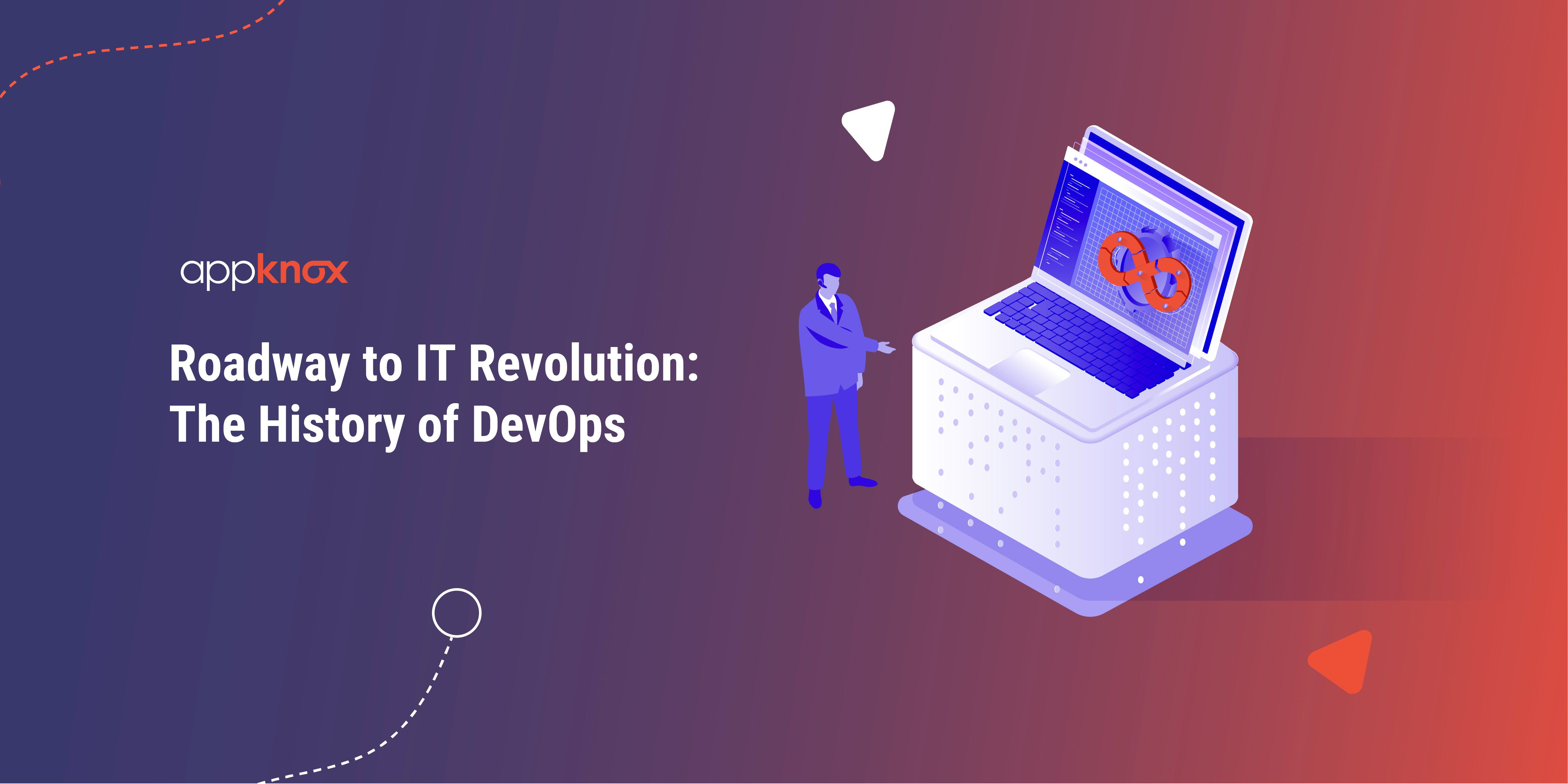 Roadway to IT Revolution- The History of DevOps