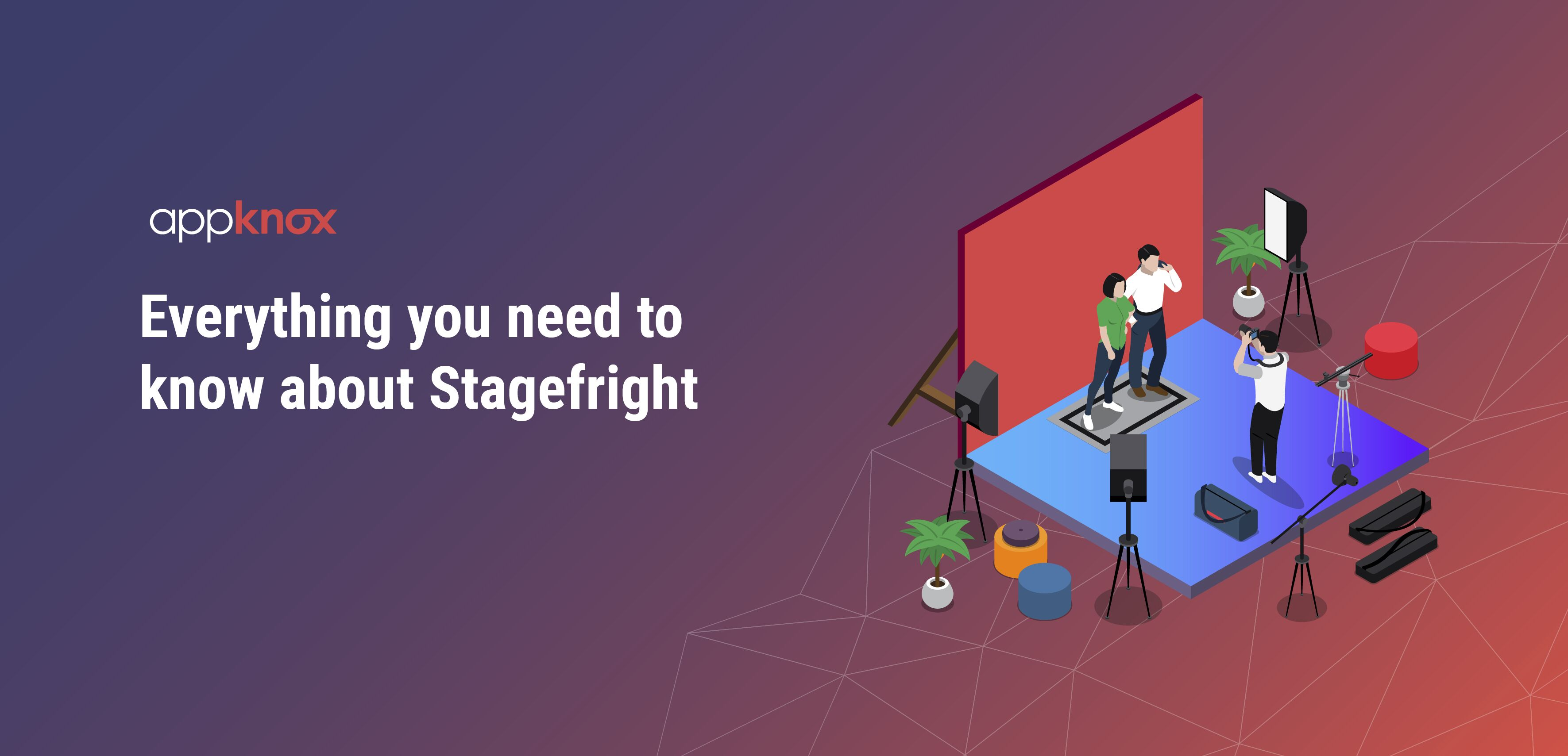 Everything you need to know about Stagefright