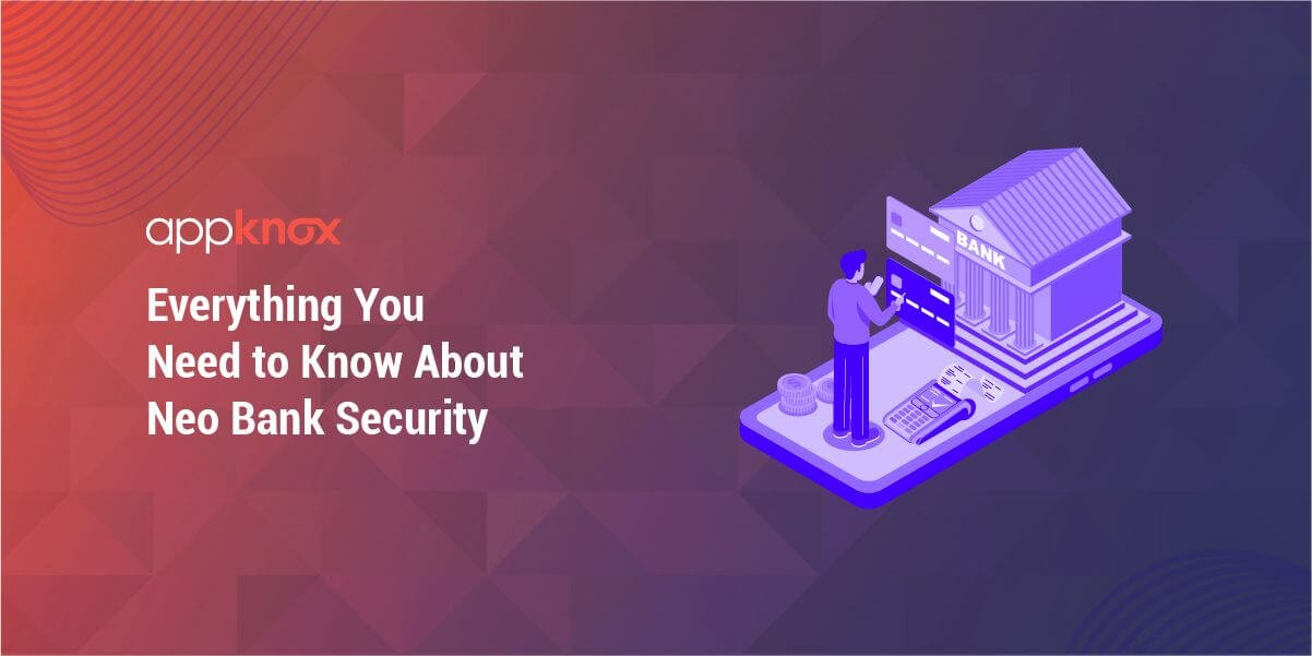 Everything You Need to Know About Neo Bank Security
