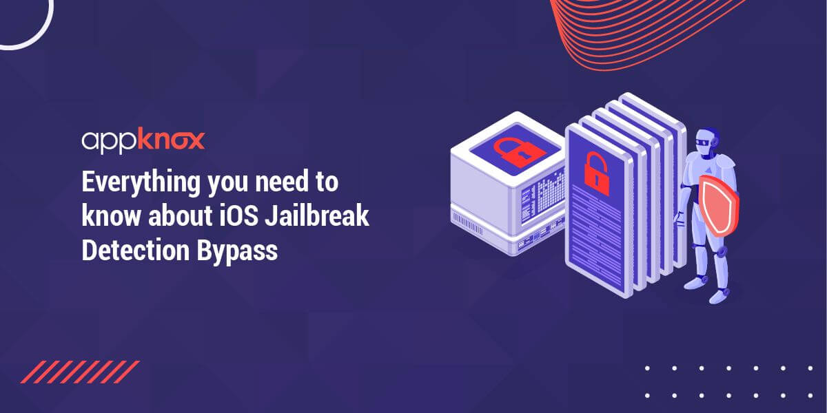 Everything You Need to Know about iOS Jailbreak Detection Bypass