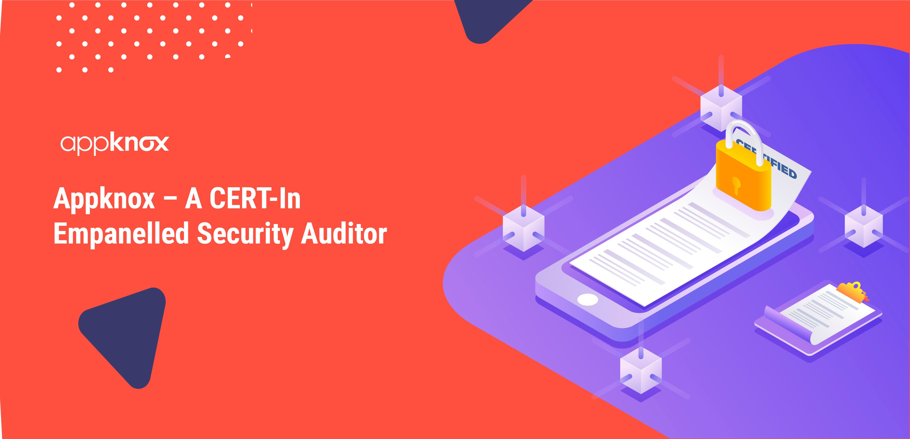 Appknox – A CERT-In Empanelled Security Auditor