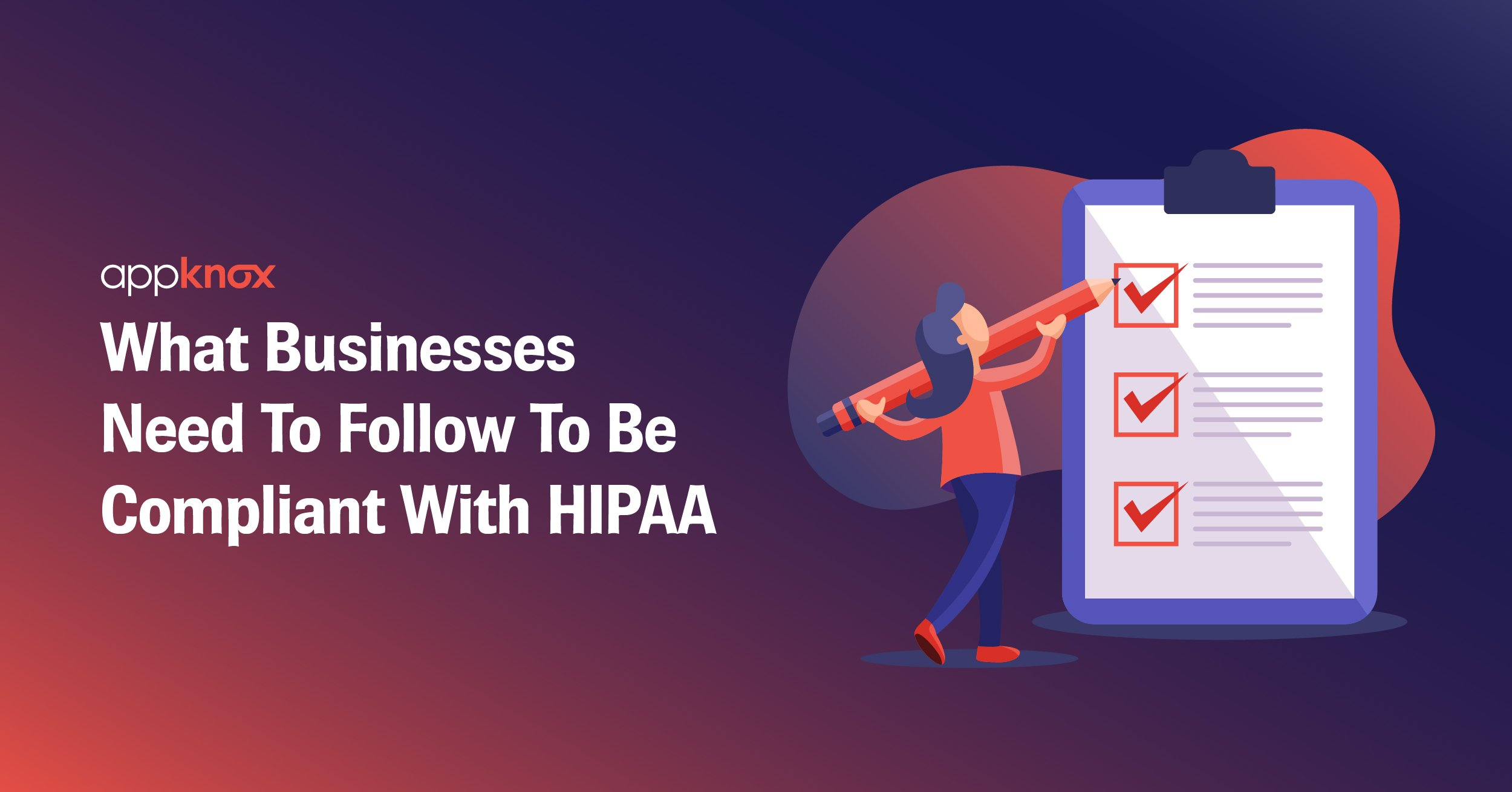 What Businesses Need To Follow To Be Compliant With HIPAA