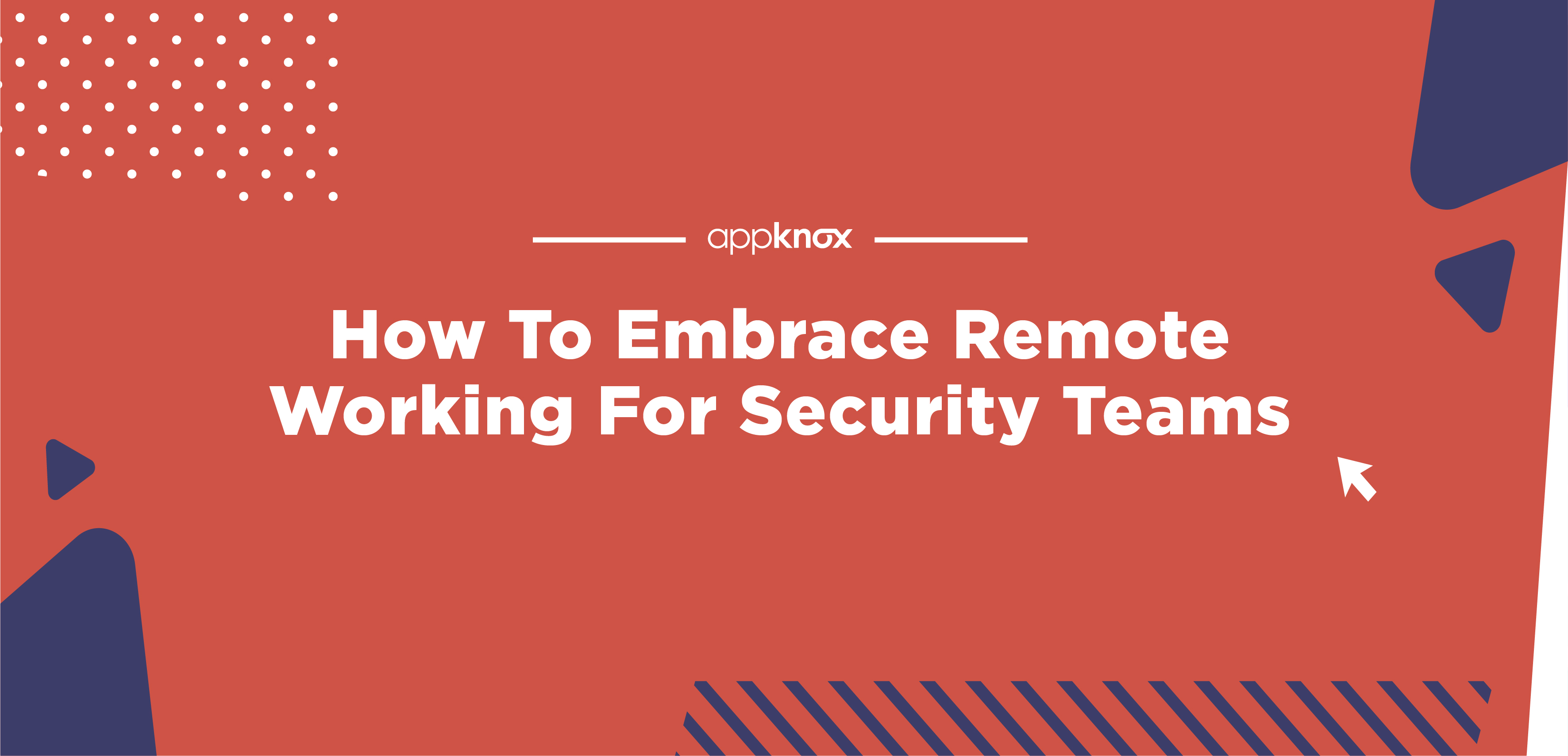 How To Embrace Remote Working For Security Teams
