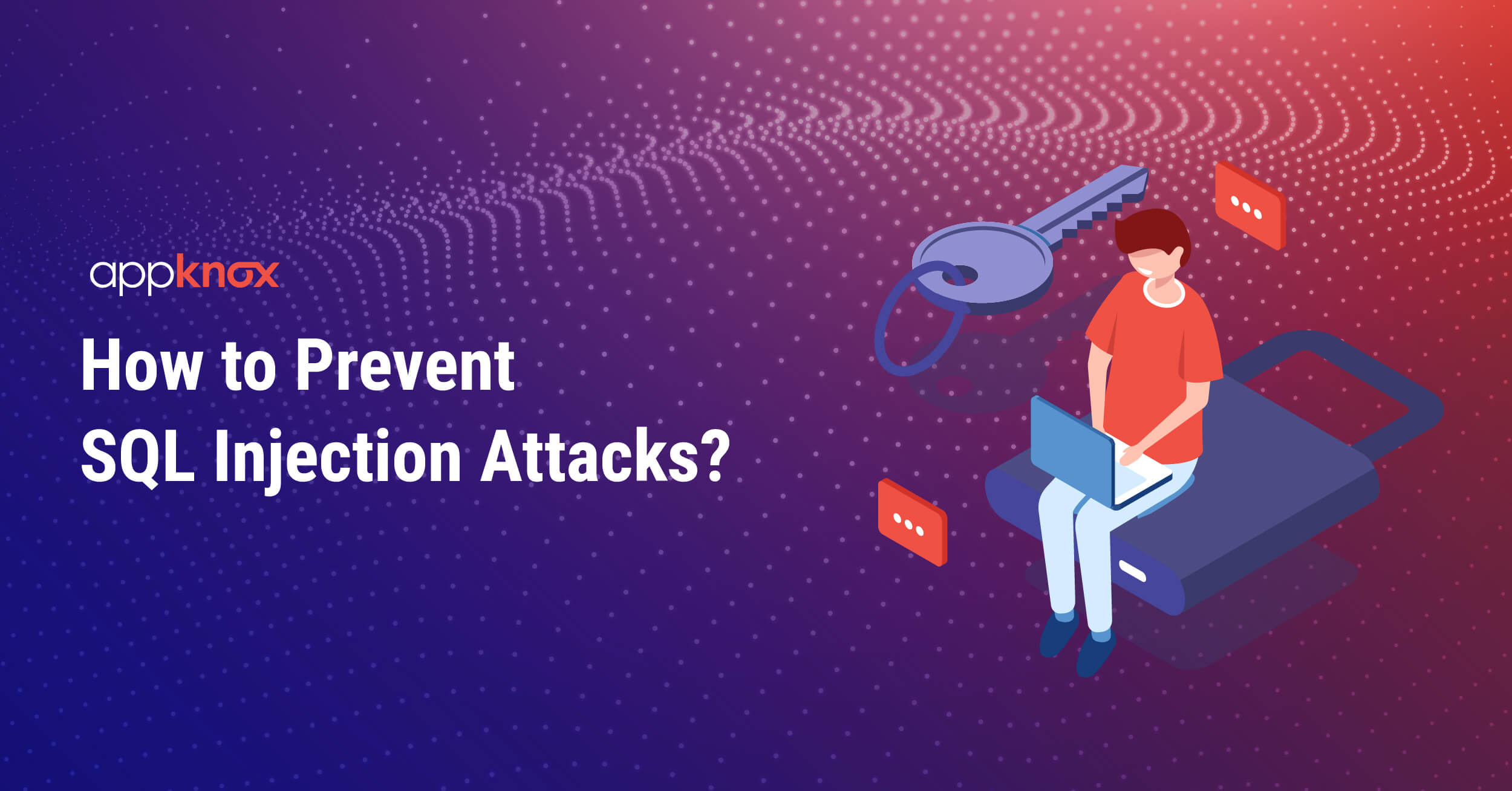 How to Prevent SQL Injection Attacks
