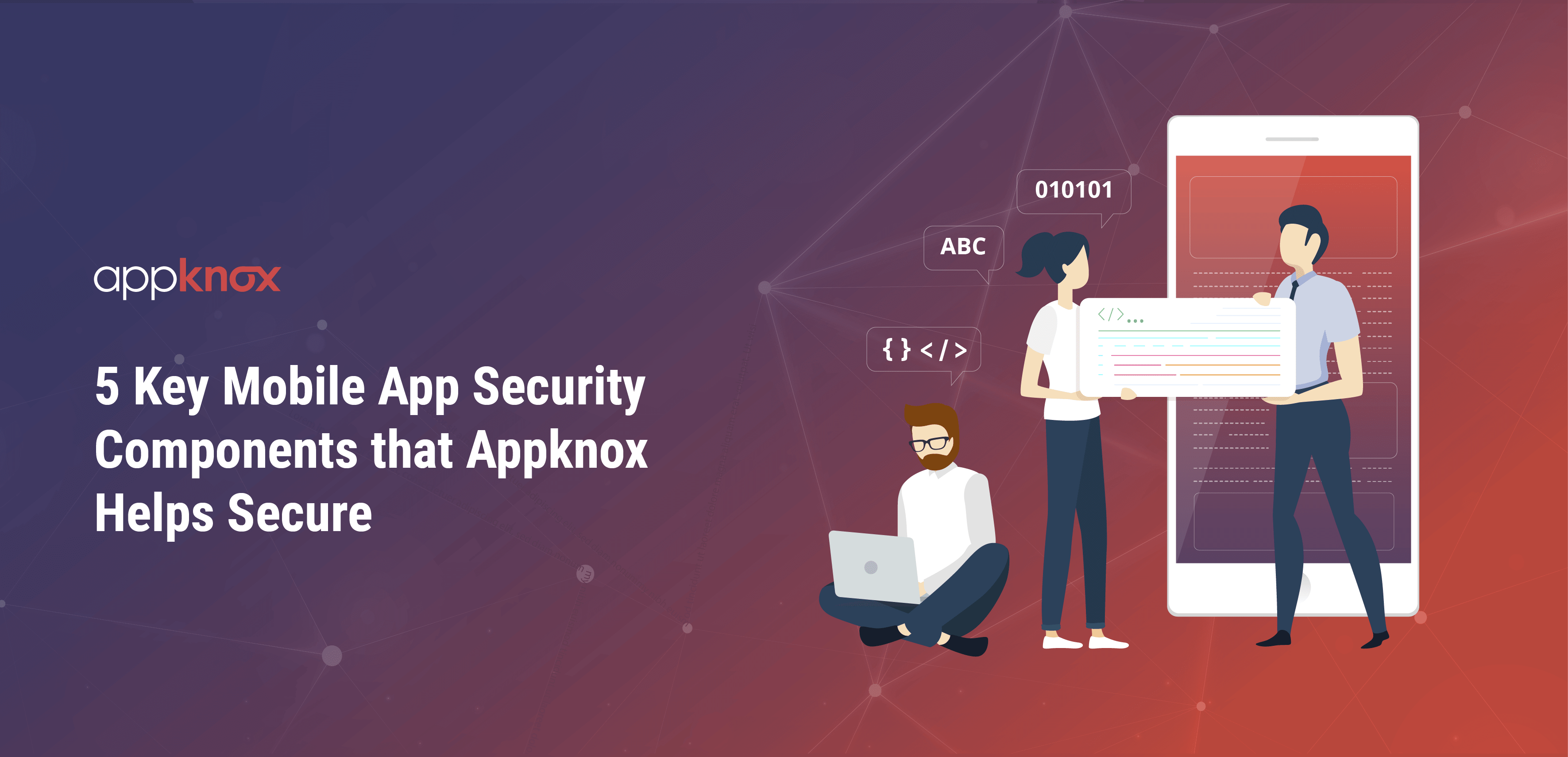 5 Key Mobile App Security Components that Appknox Helps Secure