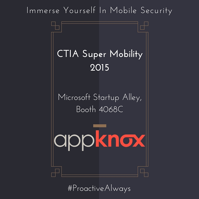 Appknox at CTIA Super Mobility 2015 to Help Shape the Future of Mobile