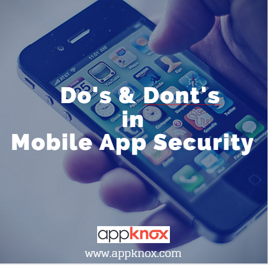 Do's & Dont's in Mobile App Security