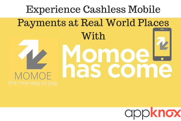Experience Cashless Mobile Payments at Real World Places With Momoe App