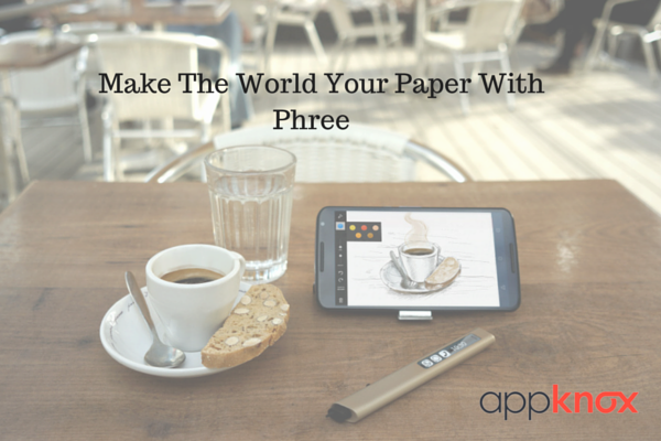 Make The World Your Paper With Phree App