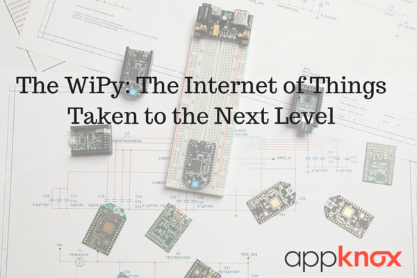 The WiPy: The Internet of Things Taken to the Next Level
