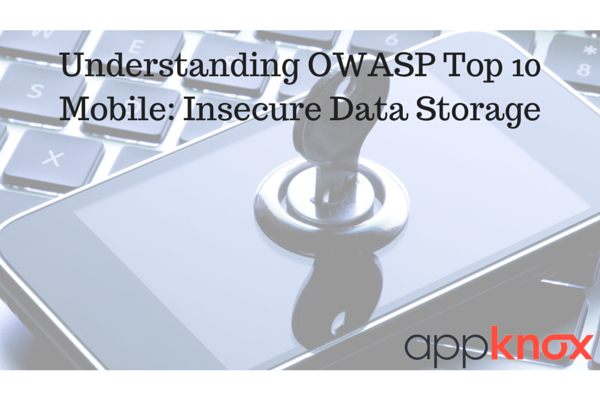 Understanding OWASP Top 10 Mobile: Insecure Data Storage