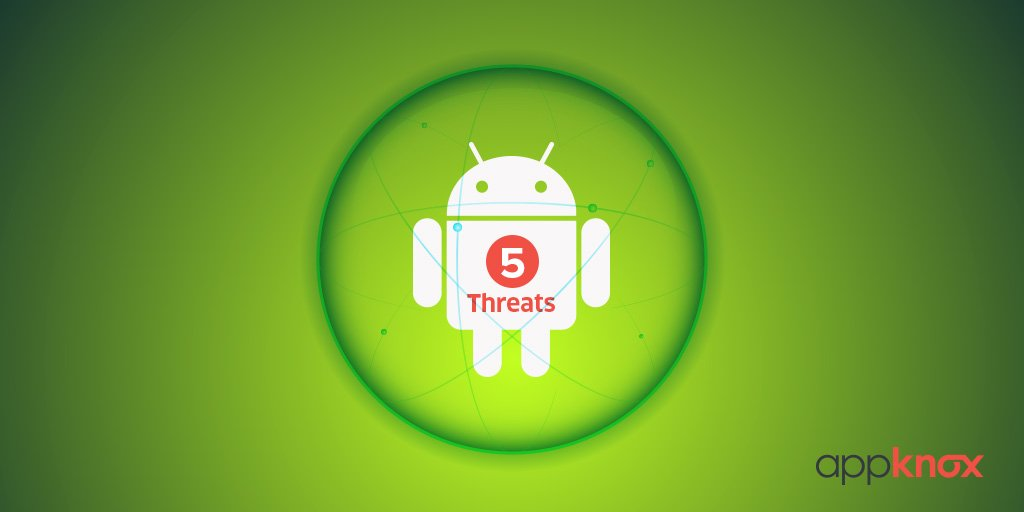 Five Immediate Threats to Android Security for 2016 and How to Eliminate Them