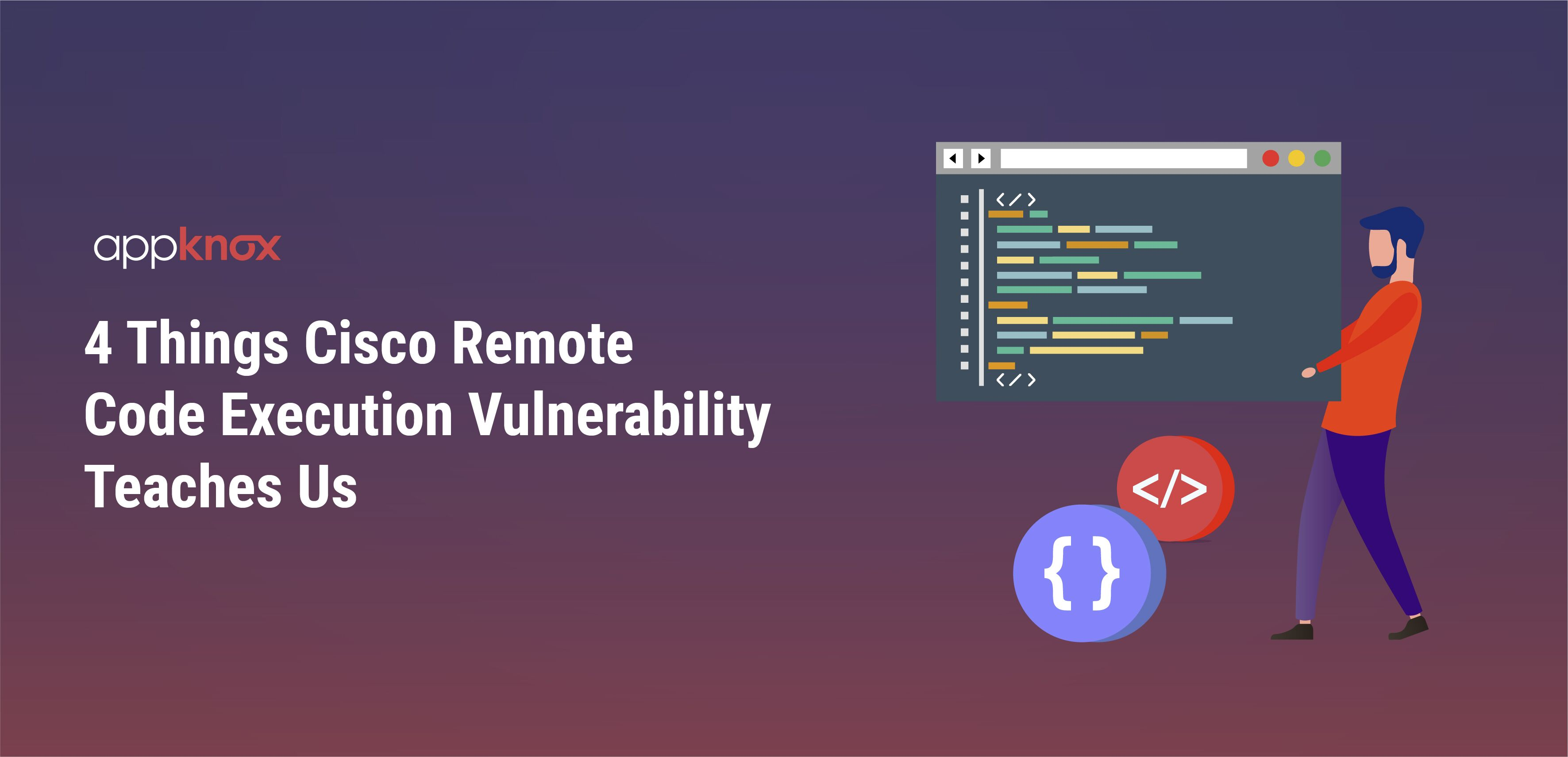 4 Things Cisco Remote Code Execution Vulnerability Teaches Us