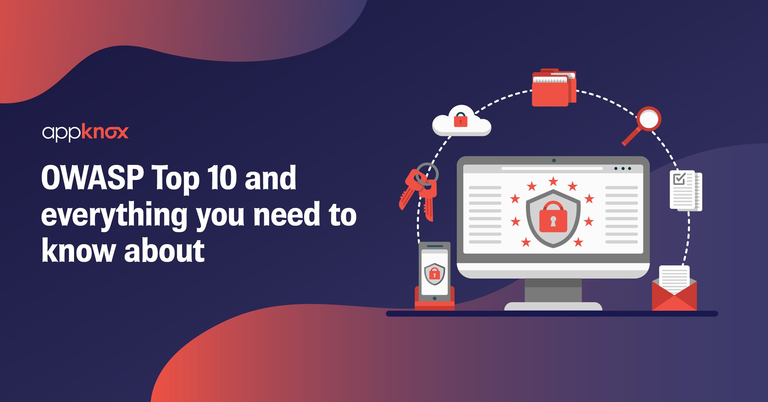 OWASP Top 10 Everything you need to know about