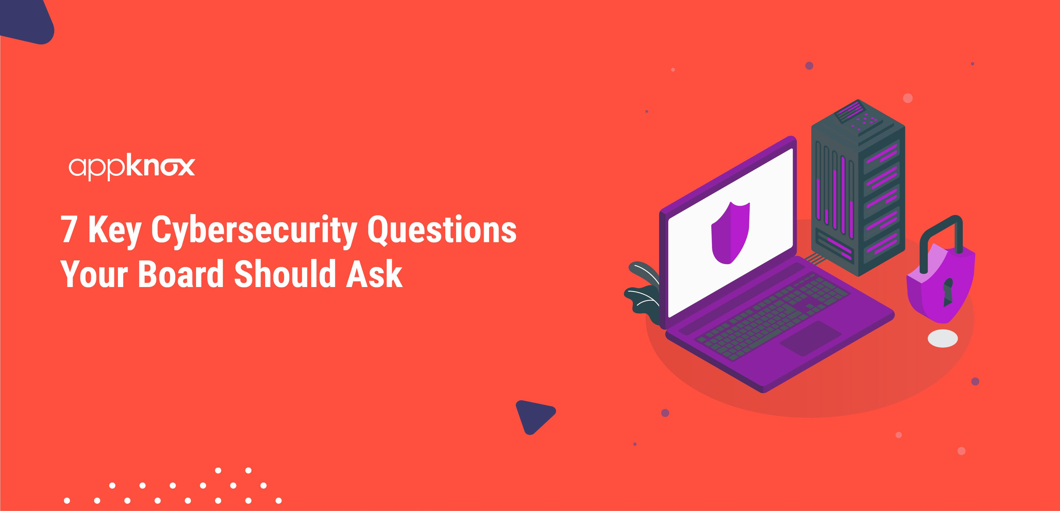 7 Key Cybersecurity Questions Your Board Should Ask