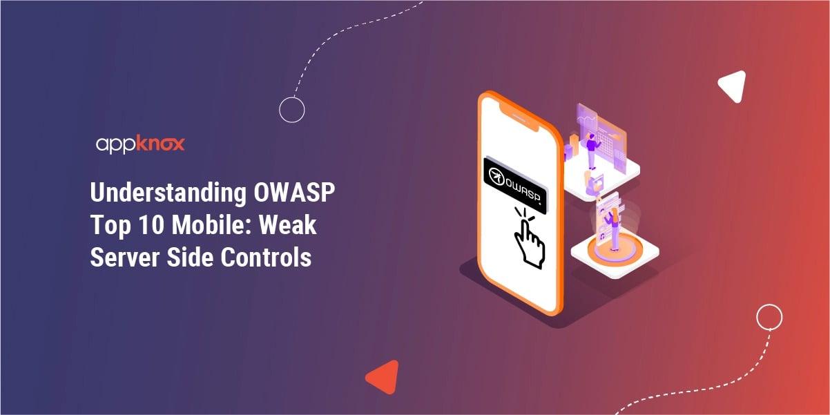 Understanding OWASP Top 10 Mobile: Weak Server Side Controls