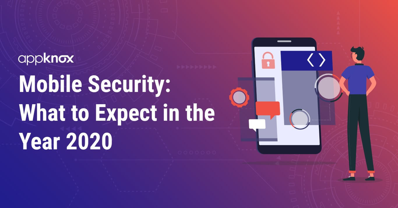 Mobile Security: What to Expect in the Year 2020