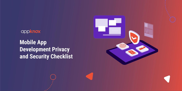 Mobile App Development Privacy and Security Checklist