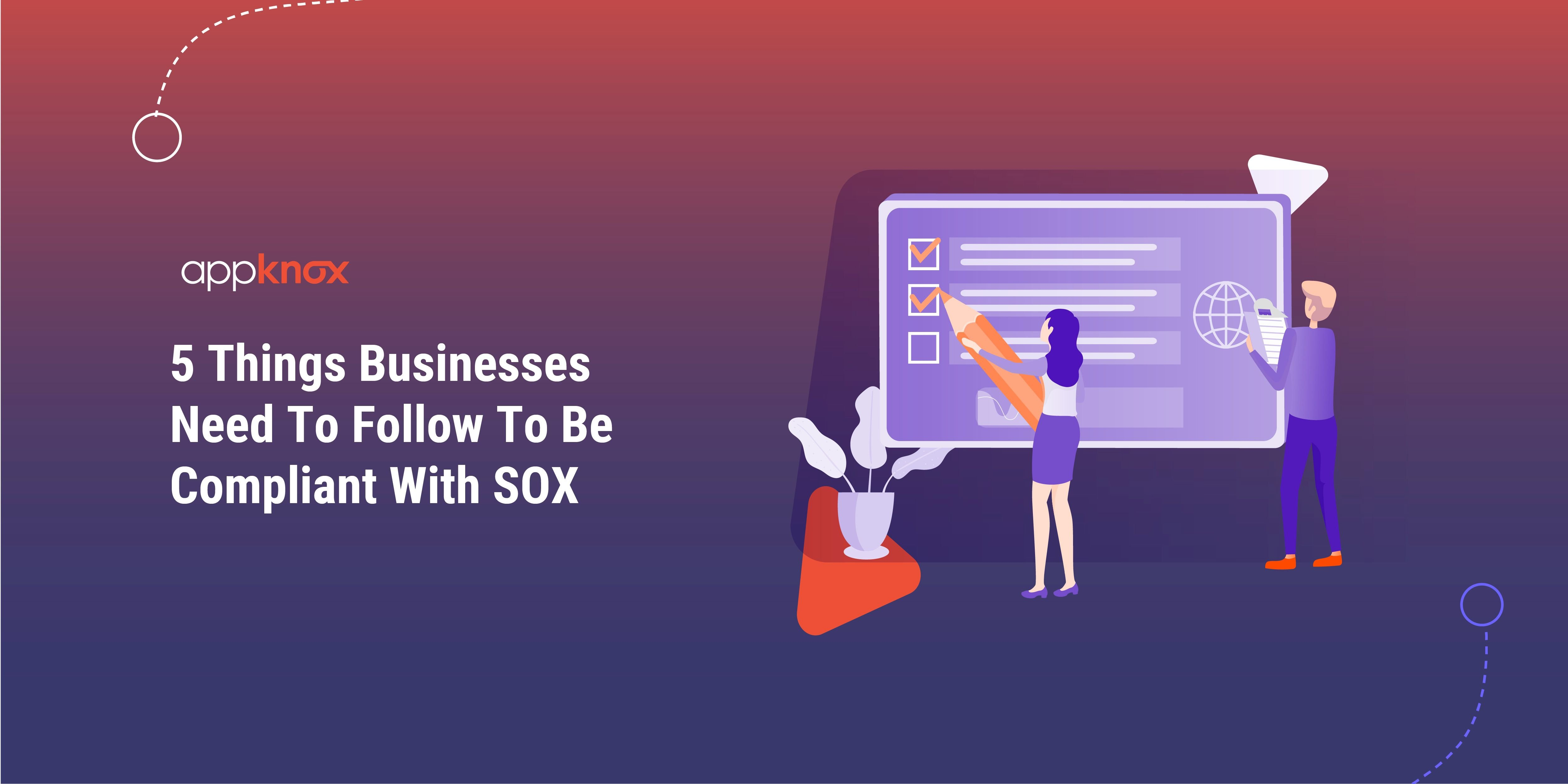 5 Things Businesses Need To Follow To Be Compliant With SOX