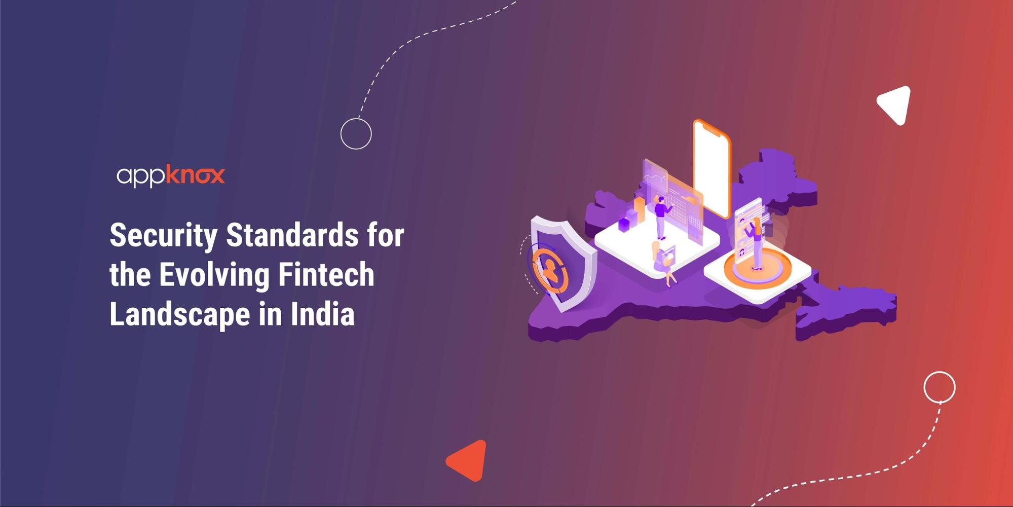Security Standards for the Evolving Fintech Landscape in India